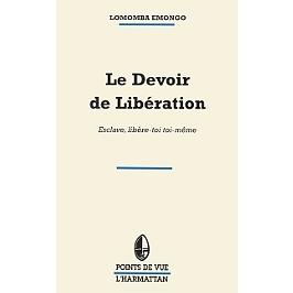 Le devoir de libération : esclave, libère-toi toi-même
