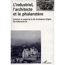 L'industriel, l'architecte et le phalanstère : intervention et usages de la cité d'entreprise d'Ugine
