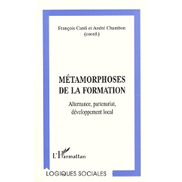 Métamorphoses de la formation : alternance, partenariat, développement local