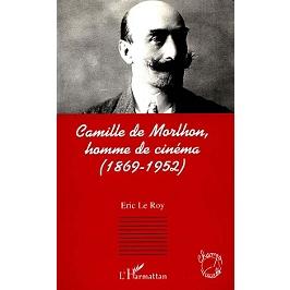 Camille de Morlhon, homme de cinéma (1869-1952)
