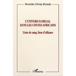 L'univers familial dans les contes africains : liens de sang, liens d'alliance