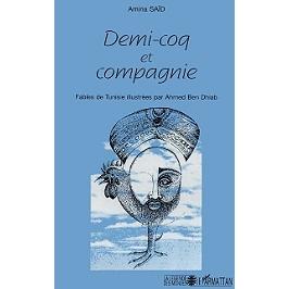 Demi-coq et compagnie : fables de Tunisie