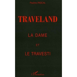 Traveland : la dame et le travesti : témoignage