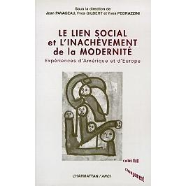 Le lien social et l'inachèvement de la modernité : expériences d'Amérique et d'Europe