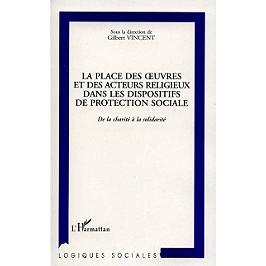 La place des oeuvres et des acteurs religieux dans les dispositifs de protection sociale : de la charité à la solidarité