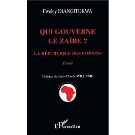 Qui gouverne le Zaïre ? : la république des copains : essai