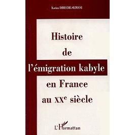 Histoire de l'émigration kabyle en France au XXe siècle : réalités culturelles et politiques et réappropriations identitaires