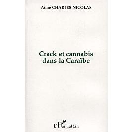 Crack et cannabis dans la Caraïbe : la roche et l'herbe