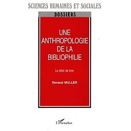 Une anthropologie de la bibliophilie : le désir de livre