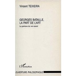 Georges Bataille, la part de l'art : la peinture du non-savoir