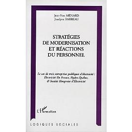 Stratégies de modernisation et réactions du personnel : le cas de trois entreprises publiques d'électricité : Electricité de France, Hydro-Québec et Société hongroise d'électricité