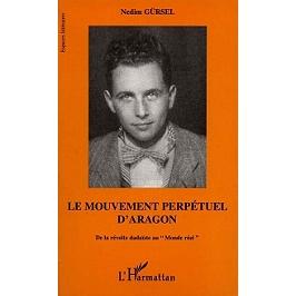 Le mouvement perpétuel d'Aragon : de la révolte dadaïste au monde réel
