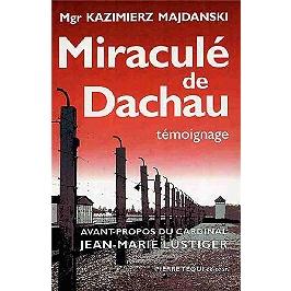 Miraculé de Dachau : témoignage