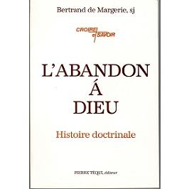L'abandon à Dieu : histoire doctrinale