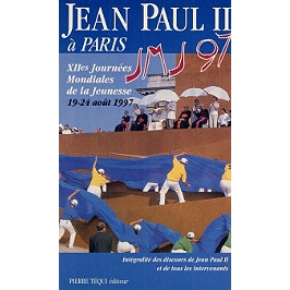 XIIes Journées mondiales de la jeunesse : Paris, 19 au 24 août 1997 : intégralité des discours de Jean-Paul II et de tous les intervenants