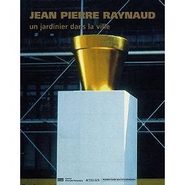 Jean-Pierre Raynaud, un jardinier dans la ville