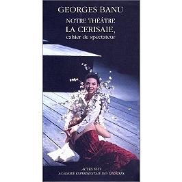 Notre théâtre, La cerisaie : cahier du spectateur