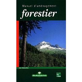 Manuel d'aménagement forestier : gestion durable et intégrée des écosystèmes forestiers