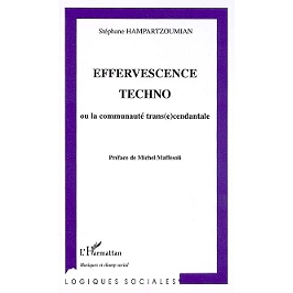 Effervescence techno ou La communauté trans(e)cendantale