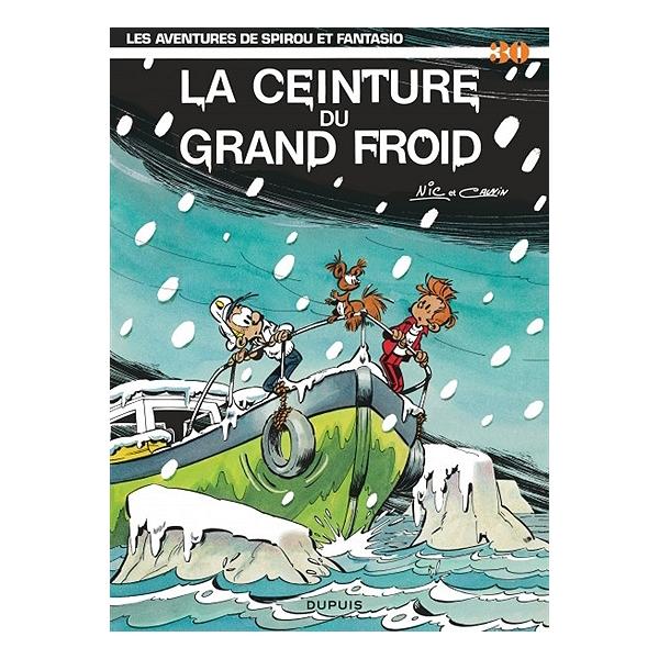 Spirou Et Fantasio Volume 30 La Ceinture Du Grand Froid Nic
