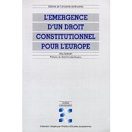 L'émergence d'un droit constitutionnel pour l'Europe : modes de formation et sources d'inspiration de la constitution des Communautés et de l'Union européenne