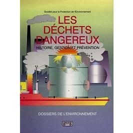 Les déchets dangereux : histoire, gestion, prévention