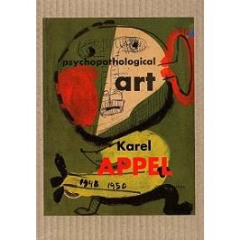 Karel Appel, l'art psychopathologique : dessins et gouaches 1948-1950