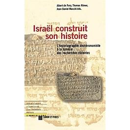 Israël construit son histoire : l'historiographie deutéronomiste à la lumière des recherches récentes