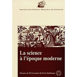 La science à l'époque moderne : actes du colloque de 1996