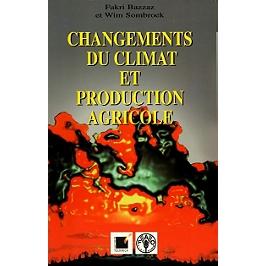 Changements du climat et production agricole : effets directs et indirects du changement des processus hydrologiques, pédologiques et physiologiques des végétaux