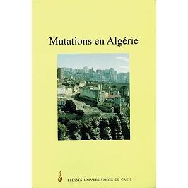 Mutations en Algérie : essais de géographie sociale