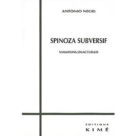 Spinoza subversif : variations (in)actuelles