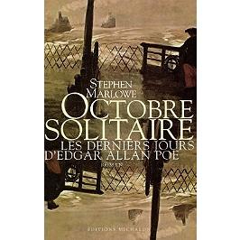 Octobre solitaire : les derniers jours d'Edgar Allan Poe