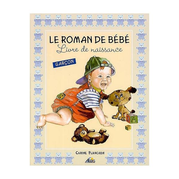 Le Roman De Bebe Livre De Naissance Garcon