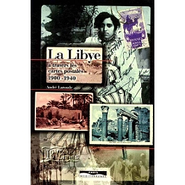 La Libye à travers les cartes postales : 1900-1940