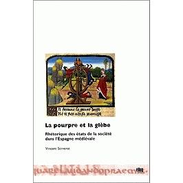 La pourpre et la glèbe : rhétorique des états de la société dans l'Espagne médiévale.