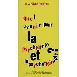 Quel avenir pour la psychiatrie et la psychothérapie ?
