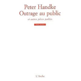 Outrage au public : et autres pièces parlées