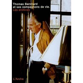 Thomas Bernhard et ses compagnons de vie : les archives