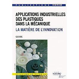 Applications industrielles des plastiques dans la mécanique : la matière de l'innovation