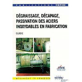 Dégraissage, décapage, passivation des aciers inoxydables en fabrication