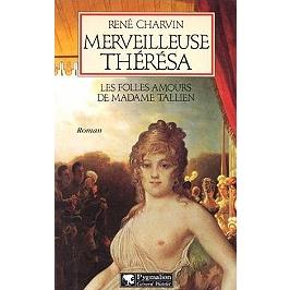 Merveilleuse Thérésa : les folles amours de Madame Tallien