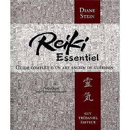 Reiki essentiel : guide complet d'un art ancien de guérison