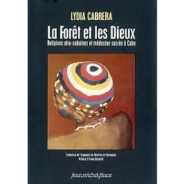 La forêt et les dieux : religions afro-cubaines et médecine sacrée à Cuba