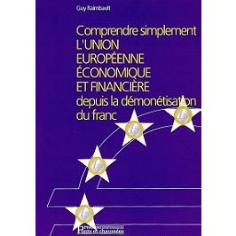 Comprendre simplement l'Union européenne économique et financière depuis l'introduction de l'euro