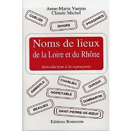 Noms de lieux de la Loire et du Rhône : introduction à la toponymie