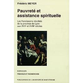 Pauvreté et assistance spirituelle : les franciscains récollets de la province de Lyon aux XVIIe et XVIIIe siècles