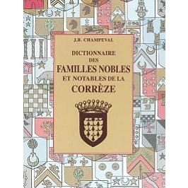 Dictionnaire des familles nobles et notables de la Corrèze