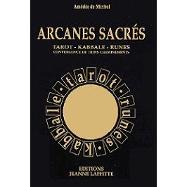 Arcanes sacrés : tarot, kabbale, runes, convergence de trois cheminements