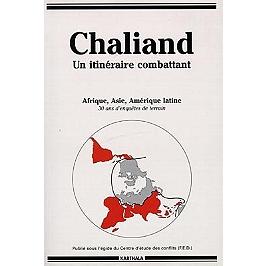 Chaliand, un itinéraire combattant : Afrique, Asie, Amérique latine, 30 ans d'enquêtes de terrain